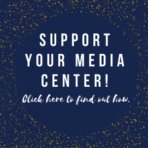 Support your media centeR!