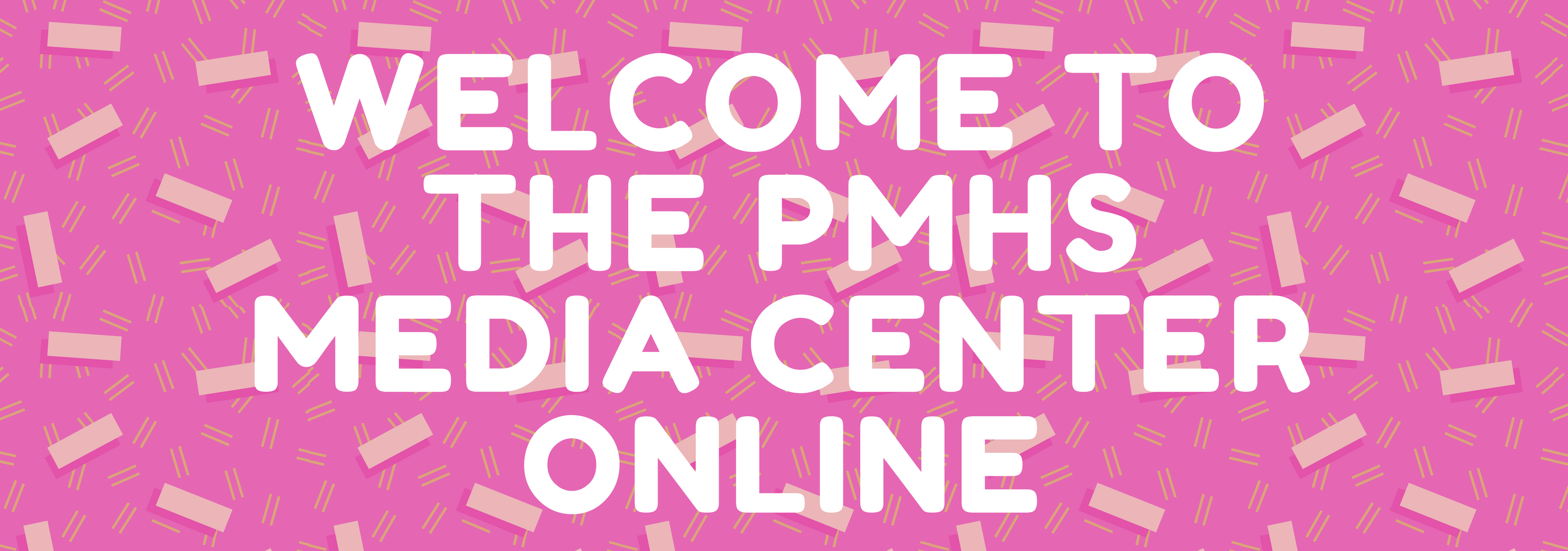 Welcome to the PMHS media center onlline